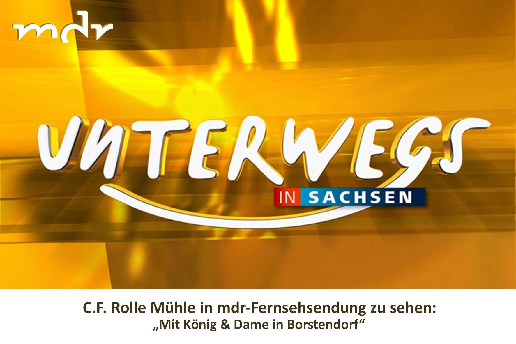 Mdr Sendung unterwegs in Sachsen Rolle Muehle zu sehen